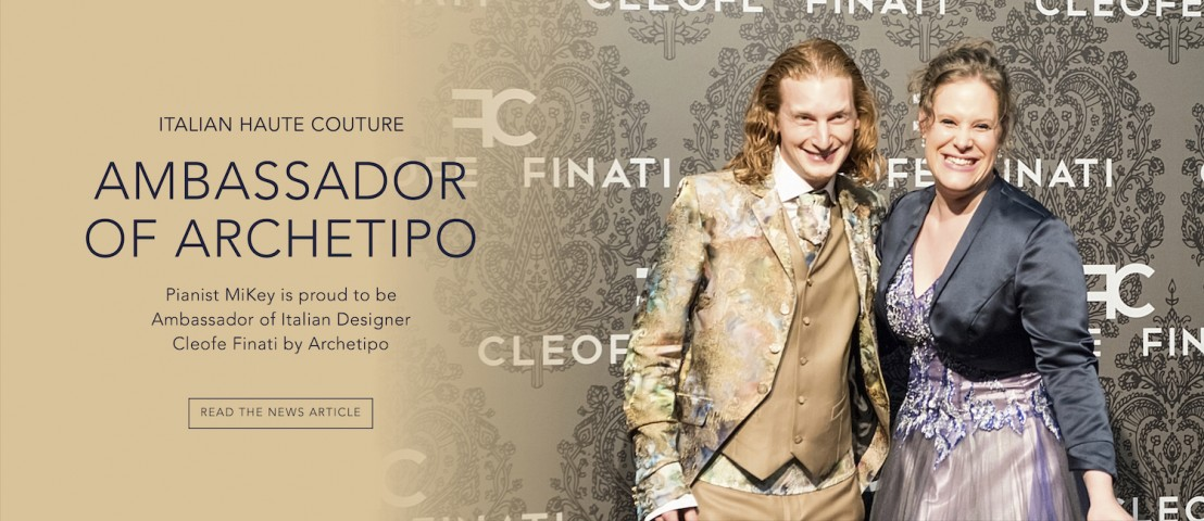 Dust of Soul Pianist MiKey is proud to be ambassador of the Italien Haute Couture designer Cleofe Finati by Archetipo