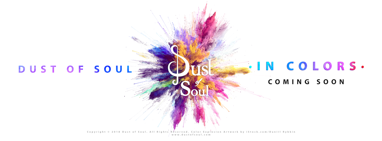 Dust of Soul In Colors coming 2019