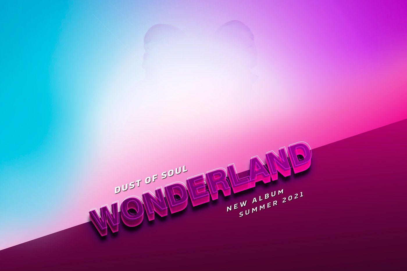 Dust of Soul New Album Wonderland Coming Summer 2021